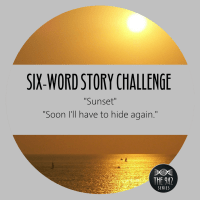 "Six-Word Story Challenge - ""Sunset"""