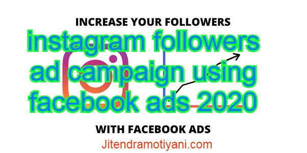 instagram followers ad campaign using facebook ads 2020