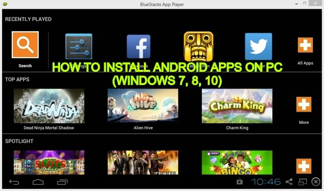 How to Install Android Apps on PC (Windows 7, 8, 10)