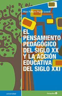 Portada del libro el pensamiento pedagógico del s.XX y la acción educativa del s.XXI