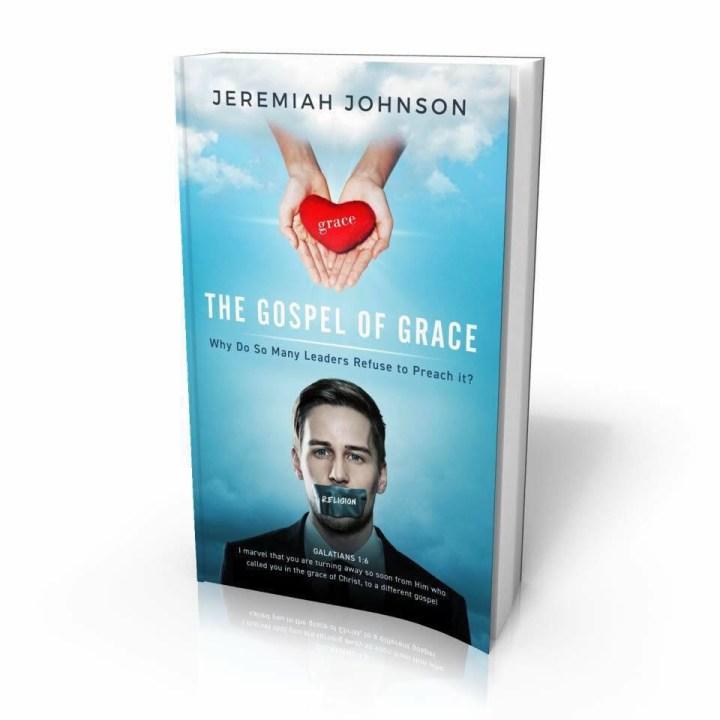 The Gospel of Grace by Jeremiah Johnson