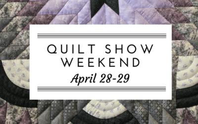 Quilt Show Weekend