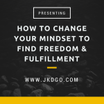 The Mindset Shift That Will Change Your Life (Why Some People Enjoy Freedom And Fulfillment But Most Don't)