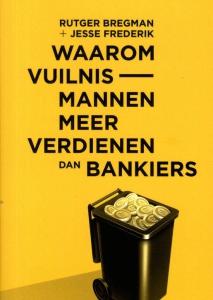 Waarom vuilnismannen meer verdienen dan bankiers Boek omslag