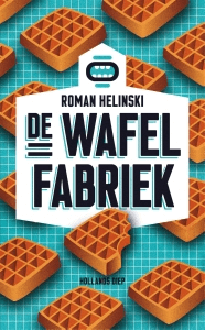 De wafelfabriek door Roman Helinski