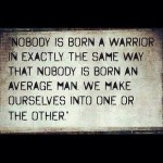 LTP Nobody-Is-Born-A-Warrior