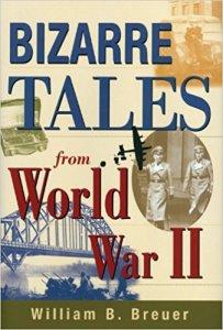 Bizarre Tales from WW2