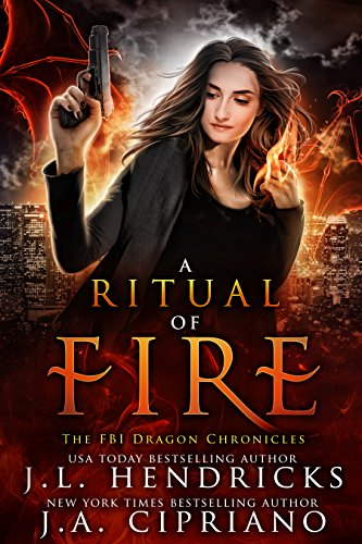 FBI Dragon Chronicles Book 1: A Ritual of Fire