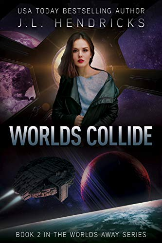 The Worlds Away Series Book 2: Worlds Collide