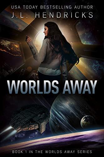 The Worlds Away Series Book 1: Worlds Away