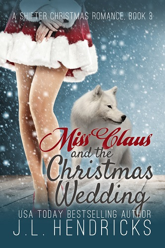 A Shifter Christmas Romance Book 3: Miss Clause and the Christmas Wedding