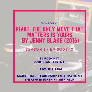 S3 - 10 The Online Marketing Podcast with Juan LLerena - Pivot - Podcast