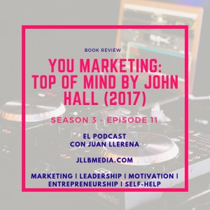 S3 - 11 The Online Marketing Podcast with Juan LLerena - Top of Mind book review