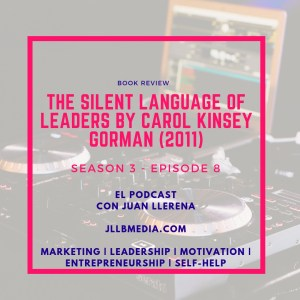S3 - 8 The Online Marketing Podcast with Juan LLerena - The Silent Language of Leaders - Podcast