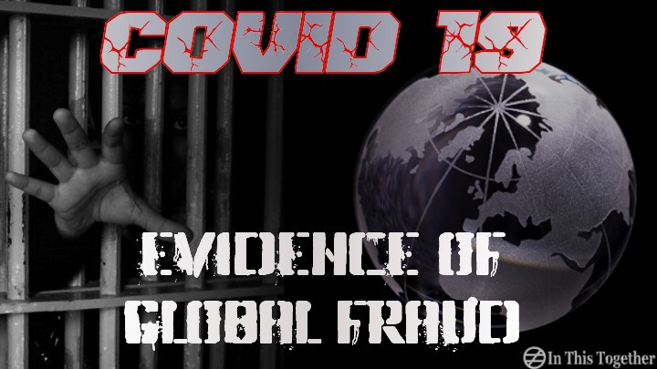 """COVID19- EVIDENCE OF GLOBAL FRAUD"""