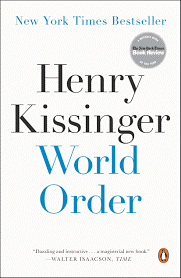 HENRY KISSINGER AND OTHERS CALL FOR A NEW WORLD ORDER