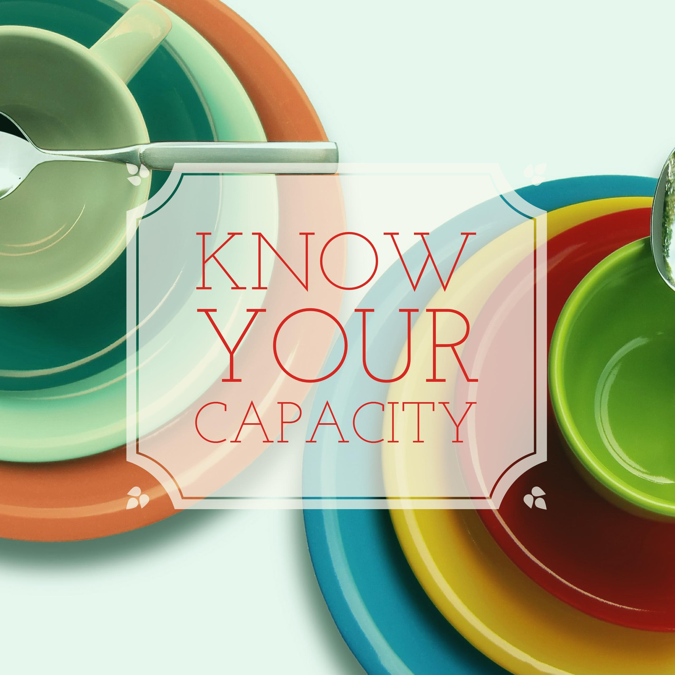 Know Your Capacity