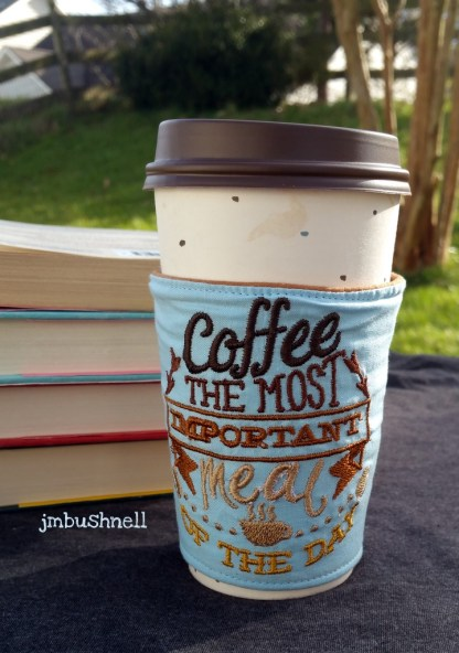 coffee is the most important meal cozy cover