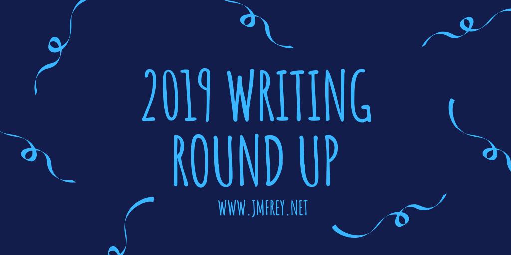 2019 Writing Roundup