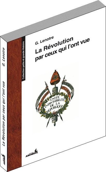 La Révolution par ceux qui l'ont vue