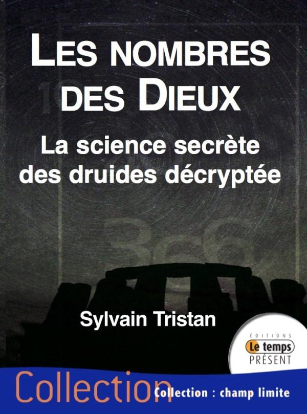 LES NOMBRES DES DIEUX La science secrète des druides décryptée
