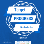 #TPNP, Target Progress Not Perfection, JMGrants.com, Jo Miller, smartegrants, JMA, J Miller & Associates, Social Media and Grants
