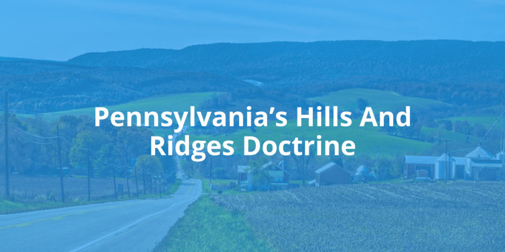 Pennsylvania's Hills And Ridges Doctrine