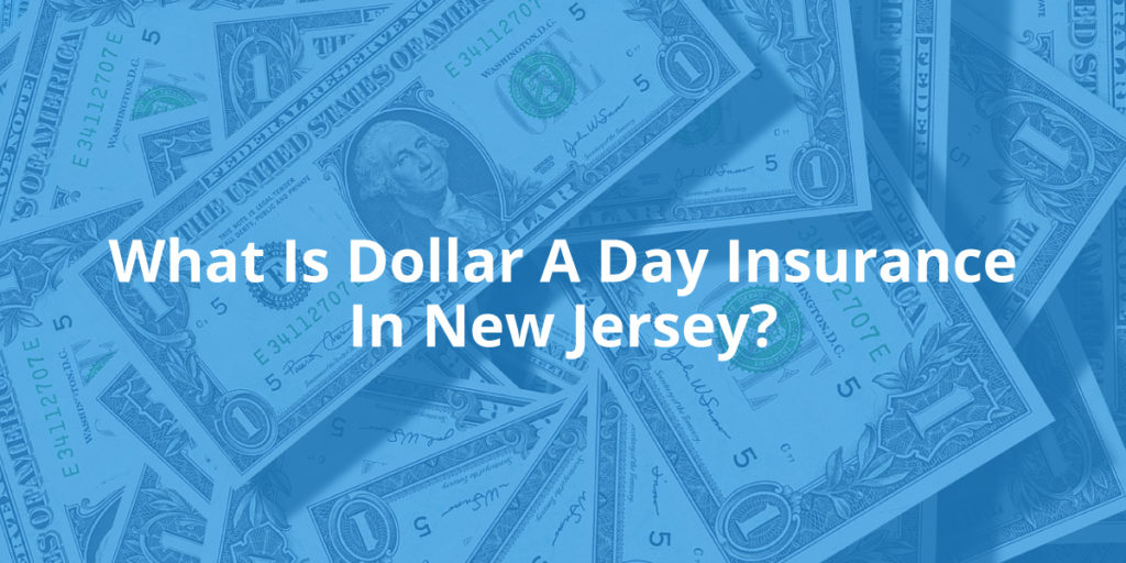 What Is Dollar A Day Insurance In New Jersey?
