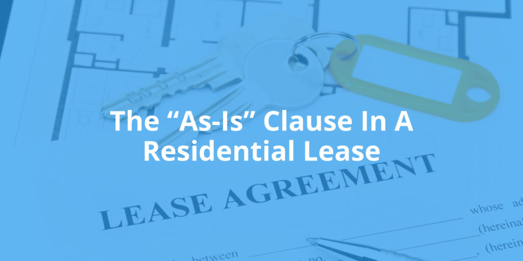"""The """"As-Is"""" Clause in a Residential Lease"""