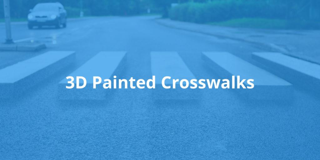3D Painted Crosswalks