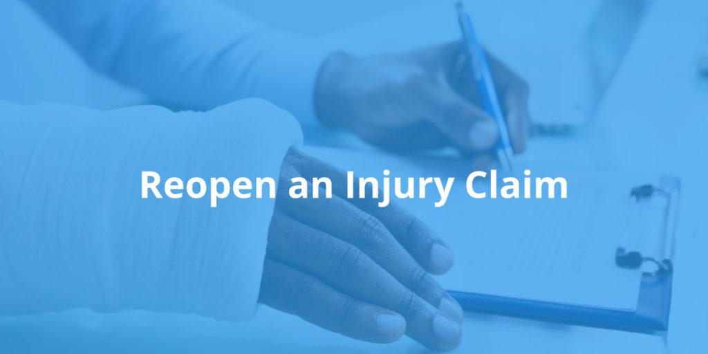 Reopen an Injury Claim