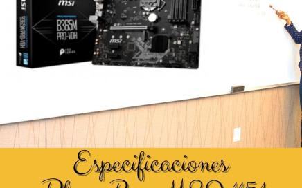 Especificaciones Placa Base MSI 1151 B365M PRO-VDH