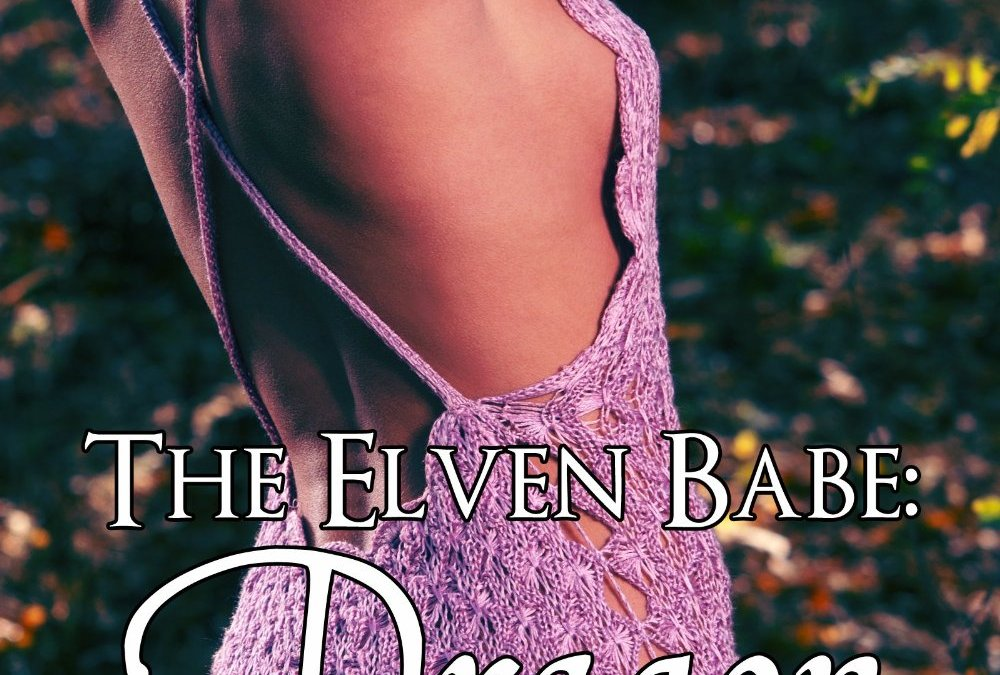 The Elven Babe: Dragon: Paranormal Smutty Short (The Elven Babe by J.M. Keep Book 3)