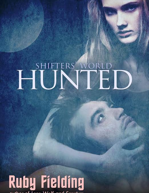 Ruby Fielding's Hunted – An Erotic Shapeshifter Romance