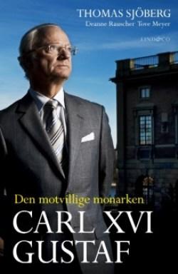Portada del libro «Carlos XVI Gustavo - Monarca contra su voluntad». (Foto: cortesía de Lind&Co)