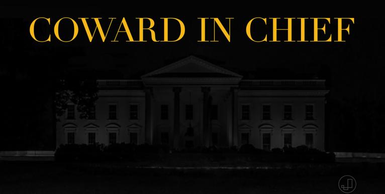Coward In Chief