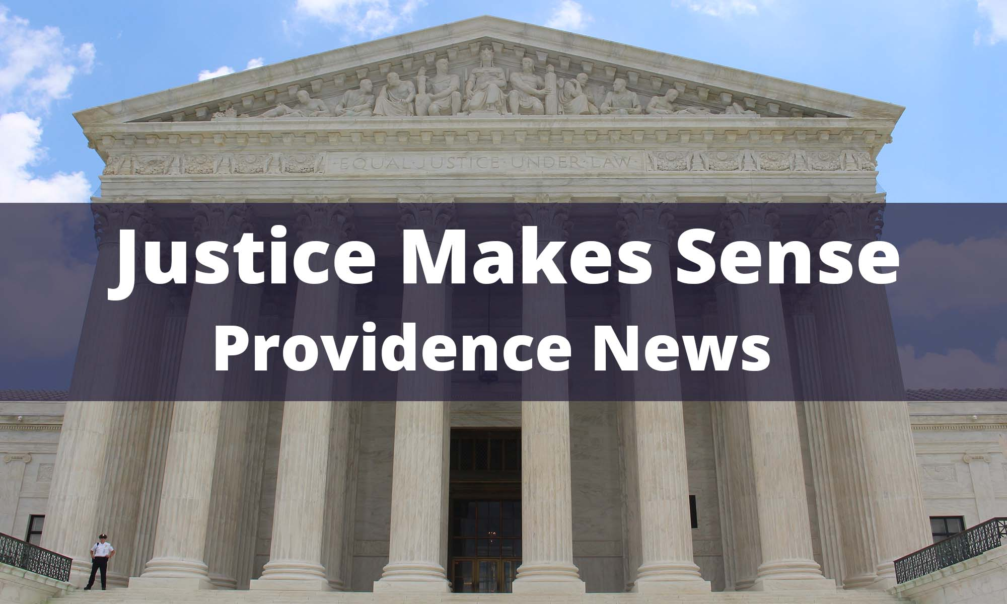 Justice Makes Sense Providence News