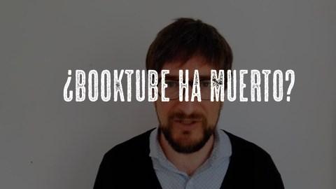 ¿Booktube is dead? En observatorio de booktube, de José Miguel Tomasena, creemos que, más bien, ha evolucionado