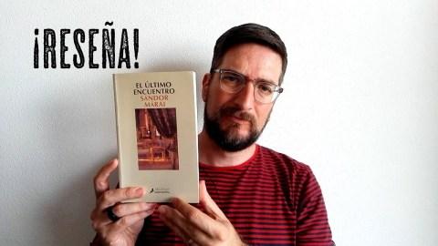 Reseña de El último encuentro, de Sandor Marai (Salamandra), por José Miguel Tomasena