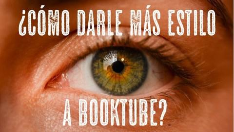Como darle más estilo a booktube, por José MIguel Tomasena