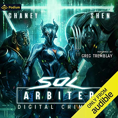 Sol Arbiter Audiobook 3: Digital Chimera