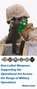 Non-Lethal Weapons: Supporting the Operational Art Across the Range of Military Operations Elective Course brochure