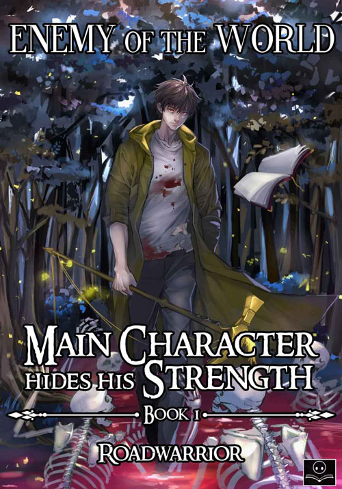 Enemy of the World (Main Character hides his Strength) Light Novel Pdf