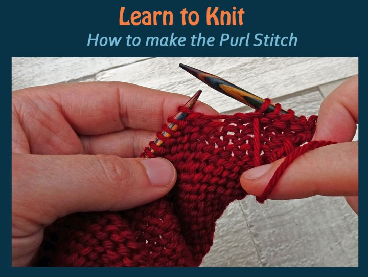 Learn to knit the purl stitch