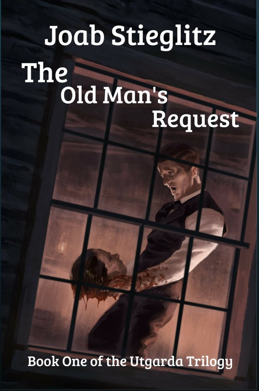 The Old Man's Request: Book One of the Utgarda Series