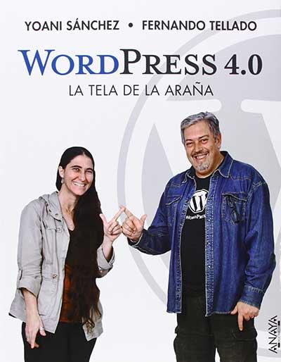 WordPress 4.0, La tela de la araña - Fernando Tellado, Yoani Sánchez