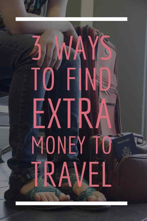 3 Ways To Find Extra Money to Travel