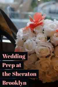 Wedding Prep at the Sheraton Brooklyn