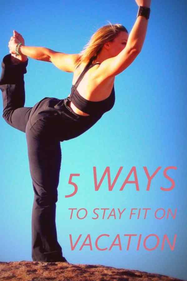 5 Ways To Stay Fit on Vacation