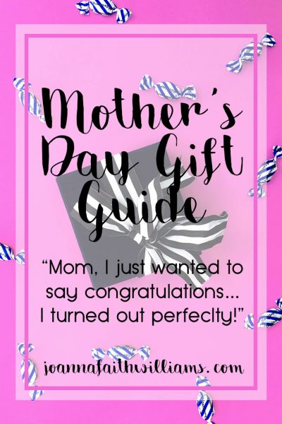 2017 Mother's Day Gift Guide | www.joannafaithwilliams.com